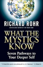 What the Mystics Know - Richard Rohr (ISBN 9780824520397)