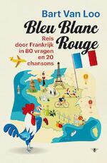Bleu blanc rouge - Bart Van Loo (ISBN 9789085424987)