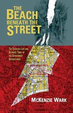 The Beach Beneath the Street - McKenzie Wark (ISBN 9781844677207)