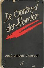 De Opstand der Horden - José Ortega Y Gasset