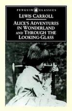 Alice's adventures in Wonderland ; and, Through the looking-glass : and what Alice found there - Lewis Carroll, Hugh Haughton (ISBN 9780140433173)