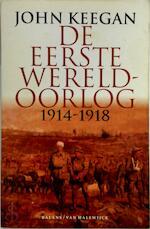 De Eerste Wereldoorlog, 1914 - 1918 - J. Keegan (ISBN 9789050185332)