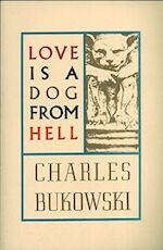 Love is a dog from hell - Charles Bukowski (ISBN 9780876853627)