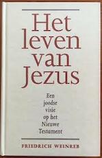 Het leven van Jezus - Friedrich Weinreb, Henk Duerink (ISBN 9789063255176)