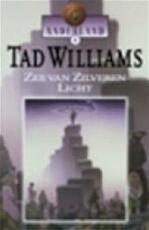 Zee van Zilveren Licht - Tad Williams (ISBN 9789024539307)