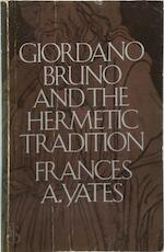 Giordano Bruno and the hermetic tradition - Frances Amelia Yates (ISBN 9780710000514)