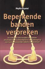 Beperkende banden verbreken - P. Krystal (ISBN 9789063783501)