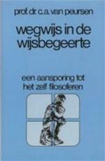Wegwijs in de wijsbegeerte - C.A. van Peursen (ISBN 9789010030863)