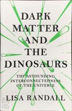 Dark Matter and the Dinosaurs - Lisa Randall (ISBN 9781847923950)