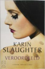 Veroordeeld - Karin Slaughter (ISBN 9789403131603)
