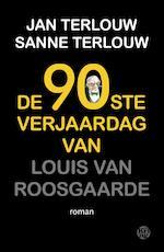 De 90ste verjaardag van Louis van Roosgaarde - Jan Terlouw, Sanne Terlouw