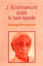 J. Krishnamurti zoals ik hem kende - Susunaga Weeraperuma, Hans van der Kroft (ISBN 9789062718030)