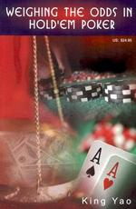Weighing the Odds in Hold'em Poker - King Yao (ISBN 9780935926255)