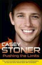 Pushing the Limits - Casey Stoner (ISBN 9781409129233)