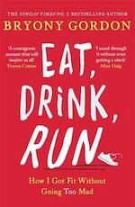 Eat, Drink, Run - Bryony Gordon (ISBN 9781472263605)