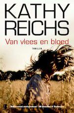 Van vlees en bloed - Kathy Reichs (ISBN 9789022559307)