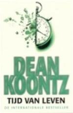 Tijd van leven - Dean Koontz (ISBN 9789024551750)
