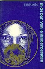 In de ban van je kinderbeelden - Siddhartha van Langen (ISBN 9789072261014)