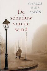 De schaduw van de wind - Carlos Ruiz Zafón (ISBN 9789056720780)