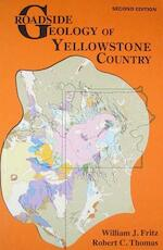Roadside Geology of Yellowstone Country - William J. Fritz, Robert C. Thomas (ISBN 9780878425815)