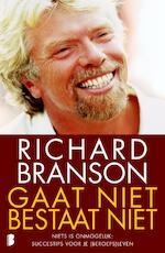 Gaat niet bestaat niet - Richard Branson (ISBN 9789022554098)
