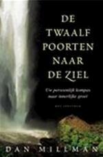 De twaalf poorten naar de ziel - Dan Millman, Kaja van Grieken (ISBN 9789027462374)