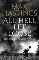 All Hell Let Loose - Max Hastings (ISBN 9780007431205)