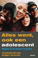 Alles went, ook een adolescent - T. / LOOTENS Compernolle (ISBN 9789020950502)
