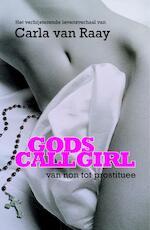 Gods callgirl - Carla van Raay (ISBN 9789047503187)