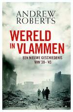 Wereld in vlammen - Andrew Roberts (ISBN 9789035135505)