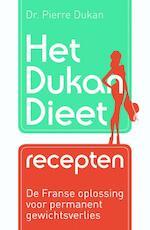 Het Dukan dieet recepten - Pierre Dukan (ISBN 9789045207544)