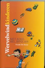 Wervelwind kinderen, niet ADHD, wel bipolair - F. De Fever (ISBN 9789033459696)