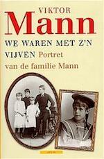 We waren met z'n vijven - Viktor Mann, Elly Schippers (ISBN 9789045003221)