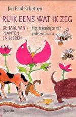 Ruik eens wat ik zeg - Jan Paul Schutten, Sieb Posthuma (ISBN 9789045100296)