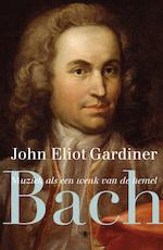 Bach - John Eliot Gardiner (ISBN 9789023483168)
