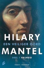 Een veiliger oord 1 Vrijheid - Hilary Mantel (ISBN 9789056724702)