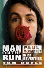 Man on the run - Paul McCartney in the seventies