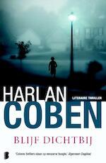 Blijf dichtbij - Harlan Coben (ISBN 9789022559093)