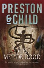 Duel met de dood - Preston & Child, ... Child, Lincoln Child (ISBN 9789024530663)