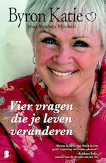 Vier vragen die je leven veranderen - Byron Katie, Stephen Mitchell (ISBN 9789022554050)