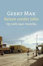 Reizen zonder John - Geert Mak (ISBN 9789045022536)