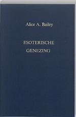 Esoterische genezing - Alice Anne Bailey, R.L.V. Tierie-Versteegh (ISBN 9789062715688)