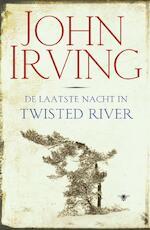 De laatste nacht in Twisted River - John Irving (ISBN 9789023450603)