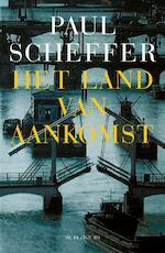 Het land van aankomst - Paul Scheffer (ISBN 9789023470700)