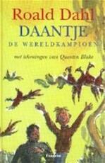 Daantje de wereldkampioen - Roald Dahl, Quentin Blake (ISBN 9789026107481)