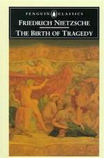 The Birth of Tragedy - Friedrich Wilhelm Nietzsche (ISBN 9780140433395)