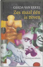 Zes maal een is zeven - Gerda van Erkel (ISBN 9789065658272)