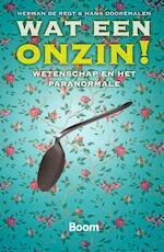 Wat een onzin ! - Herman De Regt, Hans Dooremalen (ISBN 9789085066323)