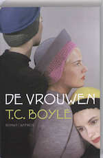 De vrouwen - T.C. Boyle, T. Coraghessan Boyle (ISBN 9789041413598)