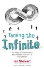 Taming The Infinite : The Story Of Mathe - Ian Stewart (ISBN 9781847247681)